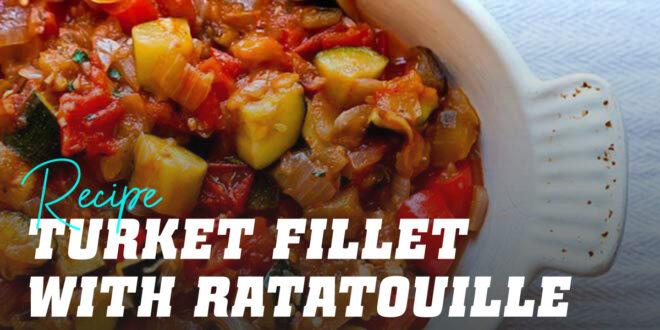 Turkey Fillet with Ratatouille