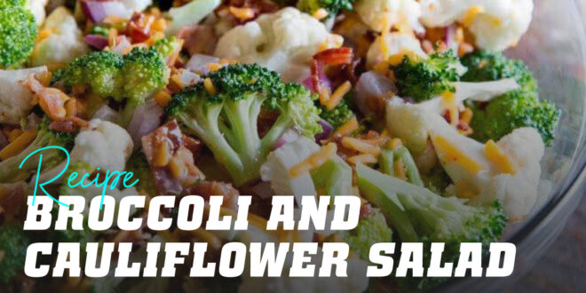 Broccoli and Cauliflower with Bacon and Cheese Salad