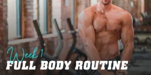 Full body routine week 1