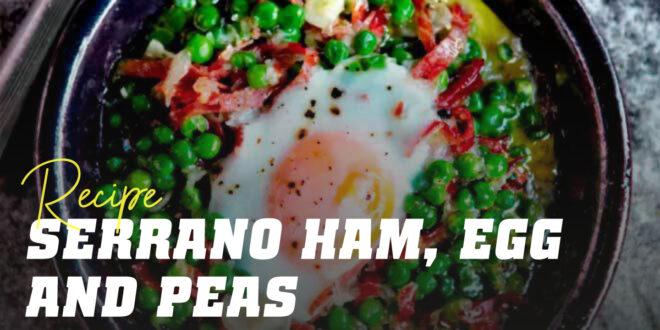 Serrano Ham, Eggs and Peas