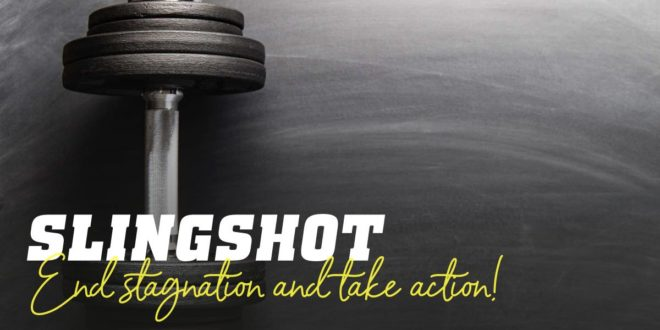Slingshot: Overcome Your Sticking Point