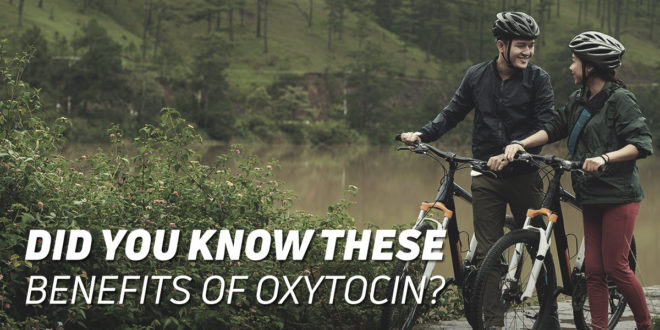 Oxytocin Benefits You Never Knew About