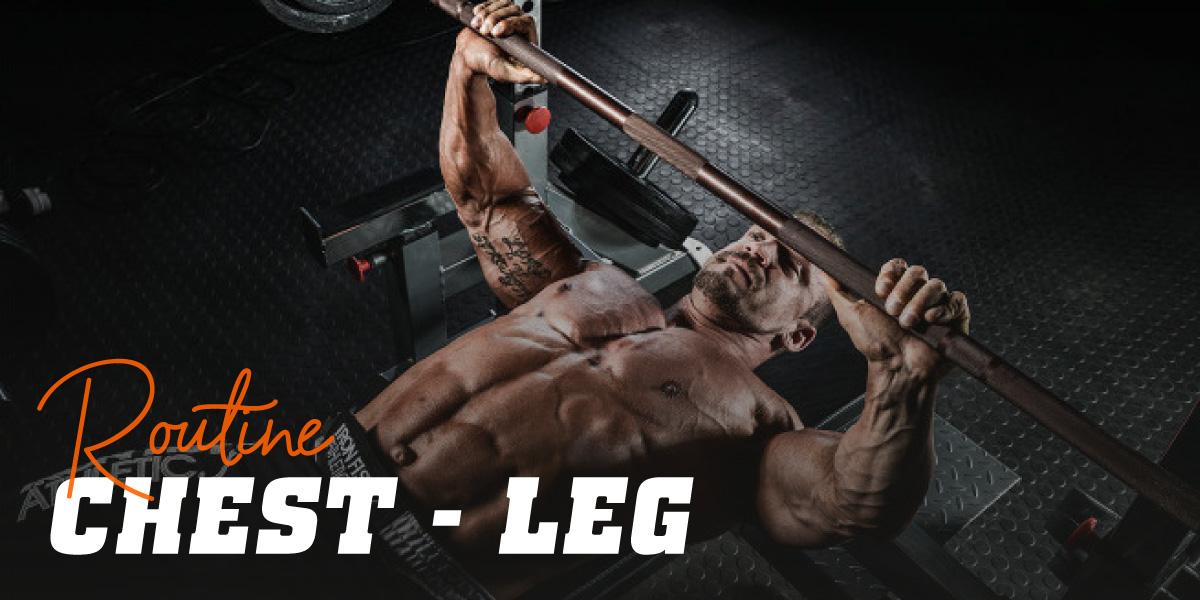 Routine chest leg