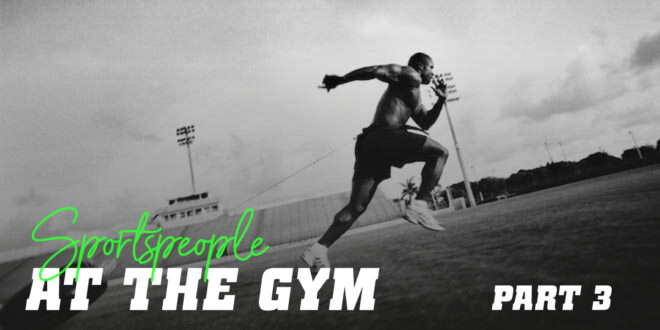 HSN Guide: Sportspeople at the Gym. Part 3