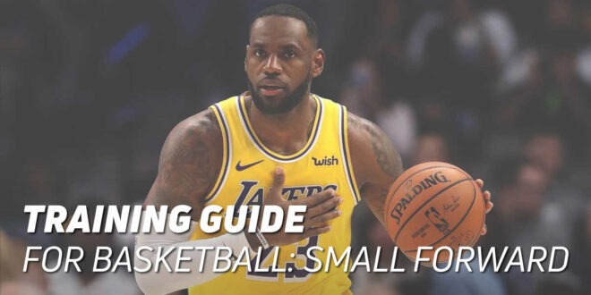 Forward Position Basketball Training Guide