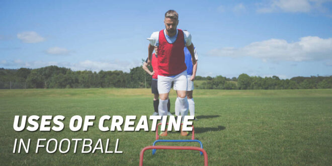 Does Creatine Improve Football Performance?