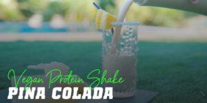 Vegan protein shake pina colada