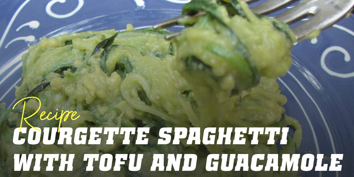 Courgette Spaghetti with Tofu and Guacamole