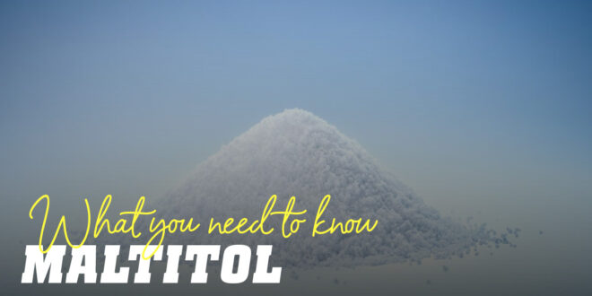 Maltitol: Everything you need to Know