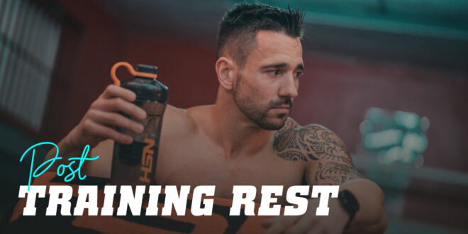 Resting after Exercise: Everything you need to Know