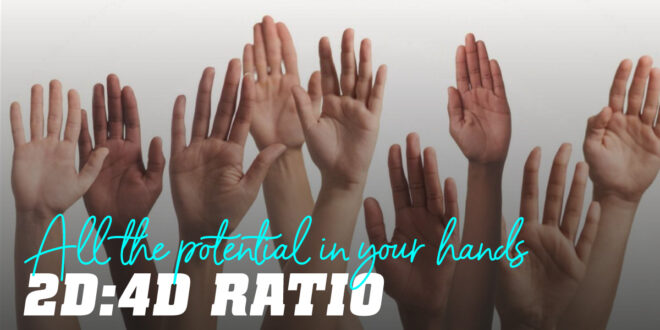 Digit Ratio 2D:4D: What can Our Hands tell us?