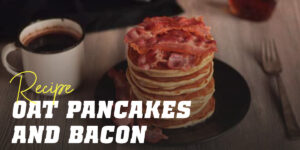 Oat Pancakes with Bacon