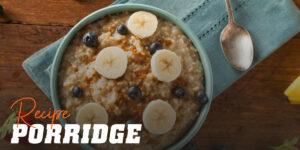 Porridge: A delicious breakfast