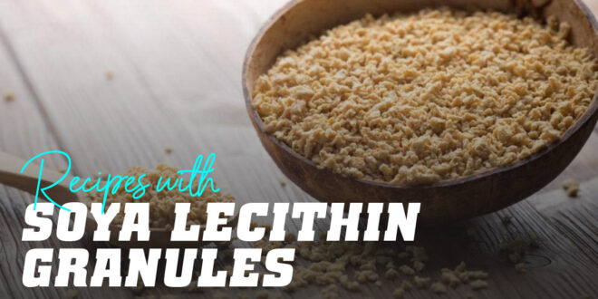Uses of Soy Lecithin in the kitchen