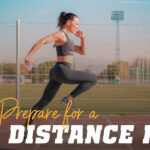 How to Prepare for Long Distance Races