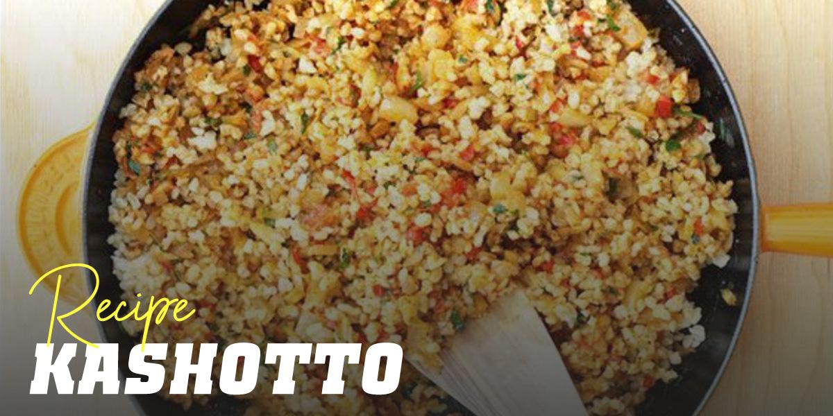 Kashotto Recipe