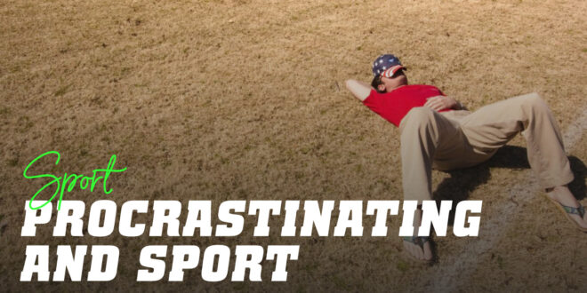 Procrastination and Exercise: Don't leave for tomorrow the training you can do today