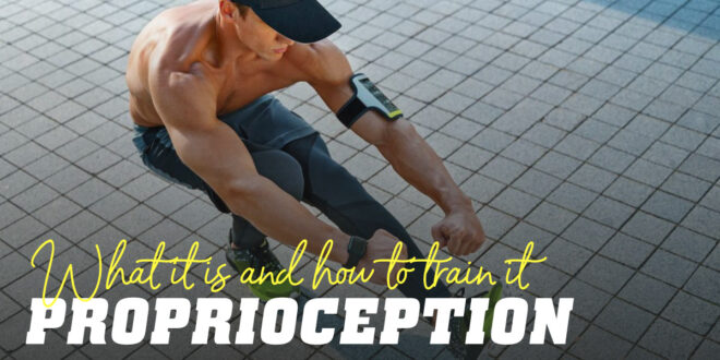 Proprioception: What it is and How to Train it