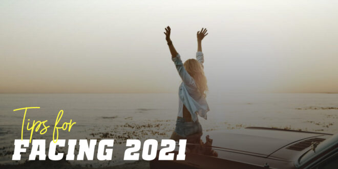 10 Tips for Facing 2021