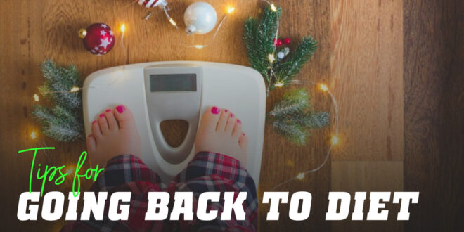 Tips to Recover your Diet After Holidays