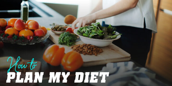 How to Plan a Healthy Diet?