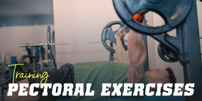 Pectoral Exercises: Get Them Bigger than Ever