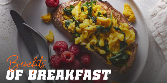 Do You Know the Benefits of Eating Breakfast?