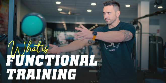 Functional Training: Everything You Need to Know