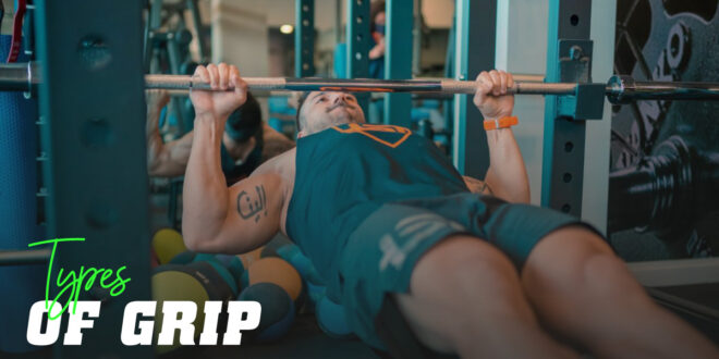 Types of Grips: Characteristics, Advantages, Exercises