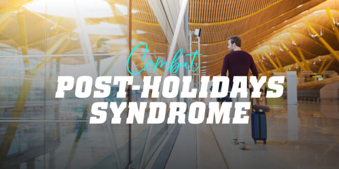Post-Holiday Syndrome: how to make your return from Holiday less painful