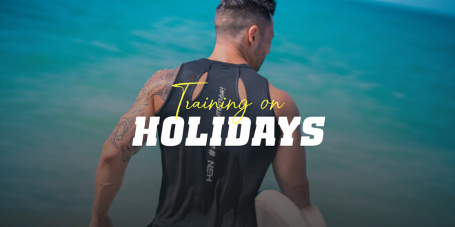 Training on Holiday: Everything You Need to Stay in Shape