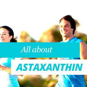 Astaxanthin Benefits and Properties
