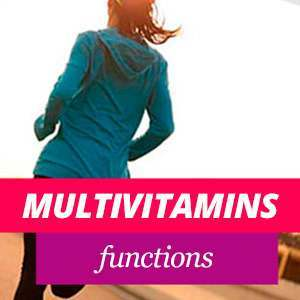 Multivitamins Benefits and Properties