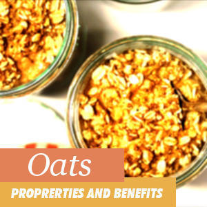 Benefits and Properties of oats