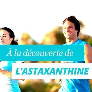Astaxanthine Avantages et Propriétés