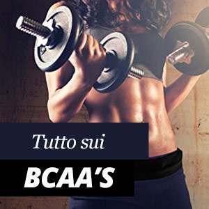 Tutto sui BCAA