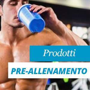Integratori Pre-workout Benefici e Proprietà