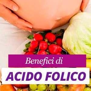 Acido Folico Benefici e Proprietà