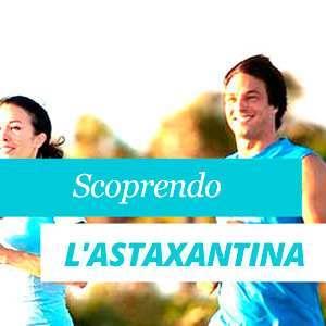 Astaxantina Benefici e Proprietà