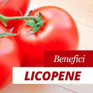Licopene - Benefici e Proprietà