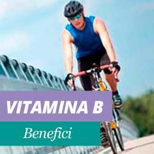 Vitamina B Benefici e Proprietà