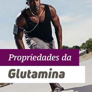 Glutamina - Benefícios e Propriedades