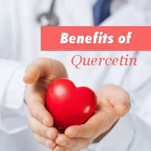 Benefits and Properties of Quercetin