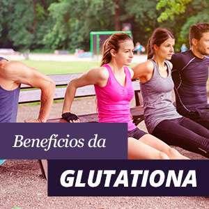 Tudo sobre a glutationa