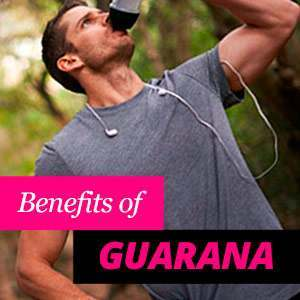Guarana Benefits and Properties