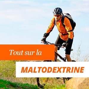 Tout sur la Maltodextrine.