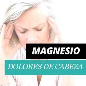 Magnesio y los Dolores de Cabeza