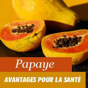 Avantages de la papaye