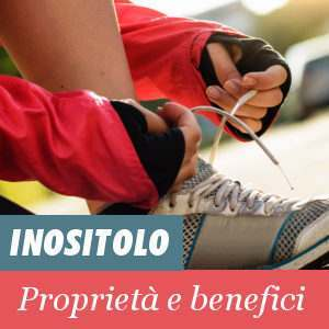 Proprietà e Benefici dell'Inositolo