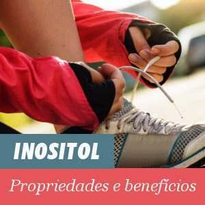Propriedades e Beneficios do Inositol
